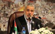 پیام هنیه به عباس: باید به اختلاف ها پایان دهیم