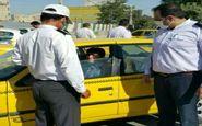 توقیف 25دستگاه تاکسی فاقد ماسک